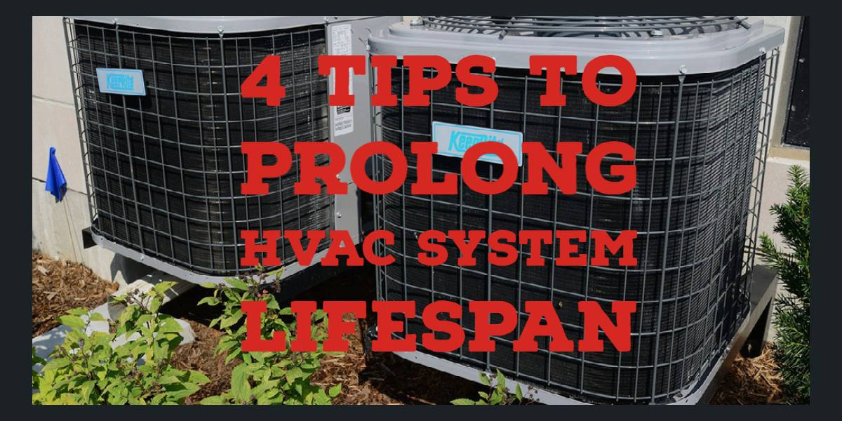 4 Tips to Prolong the Life of Your HVAC System