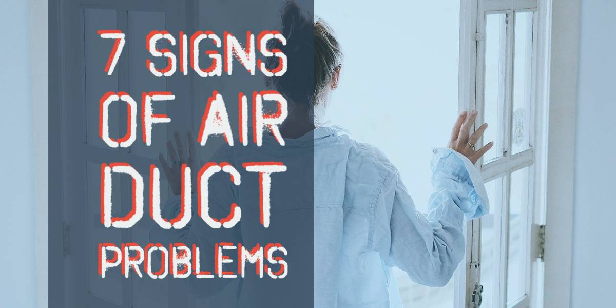 7 Signs of Air Duct Problems