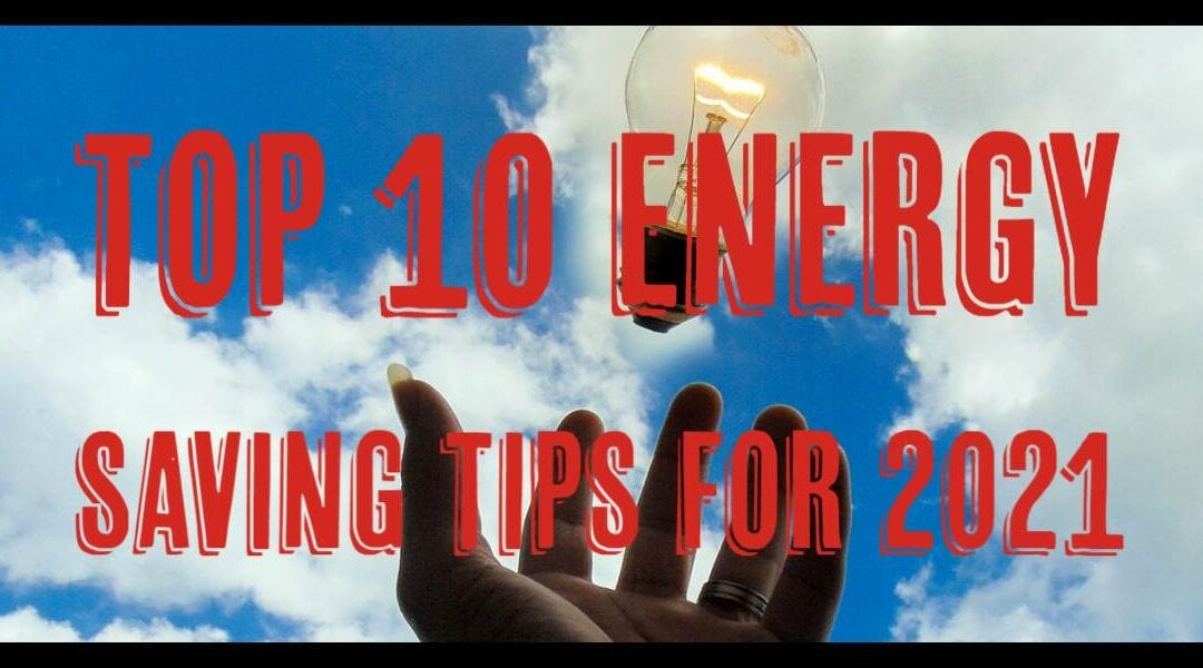 Top 10 Energy Saving Tips for 2021