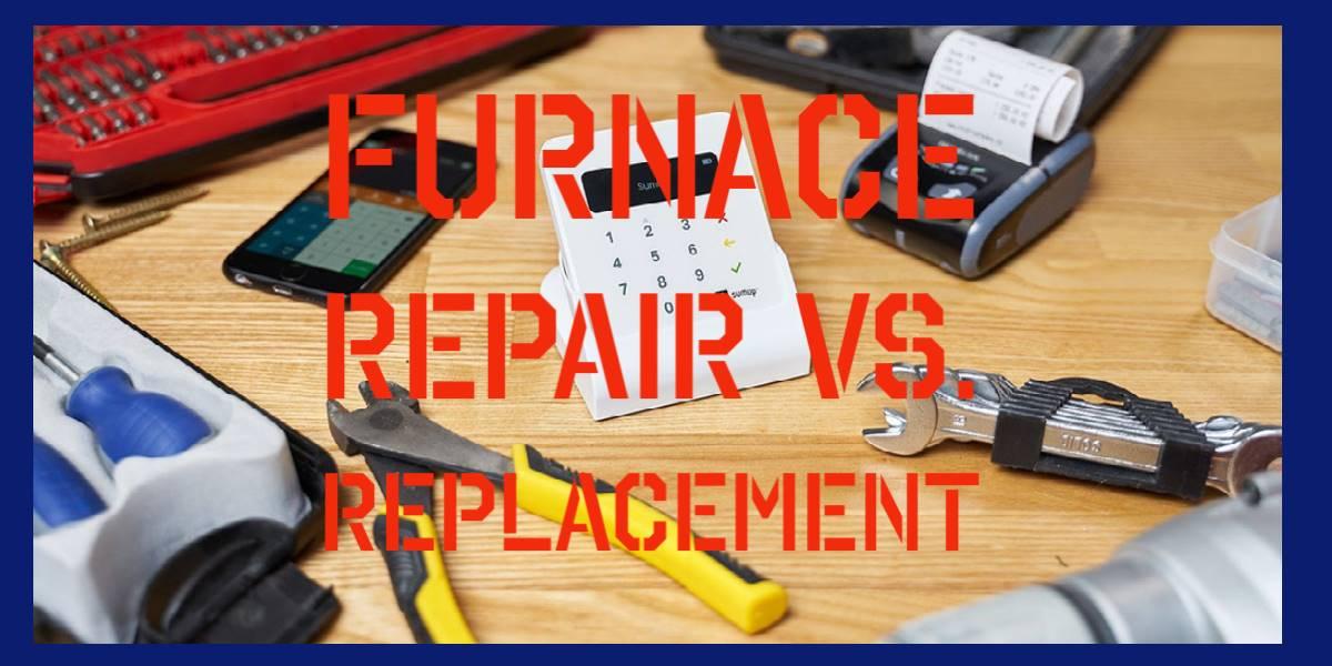 Repair Vs. Replace Furnace