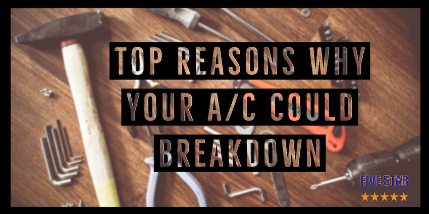 Top Reasons for an A/C Unit Breakdown